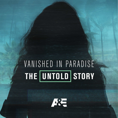 Vanished in Paradise: The Untold Story HD Download