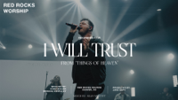 Red Rocks Worship - I Will Trust (Live) artwork