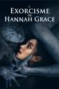 Affiche du film L\'exorcisme De Hannah Grace