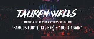 Famous For (I Believe) / Do It Again (Live) [feat. Jenn Johnson & Christine D'Clario]