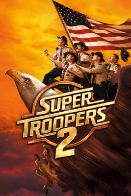 Super Troopers 2 HD Download