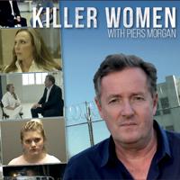 Killer Women with Piers Morgan - Episode 1 artwork