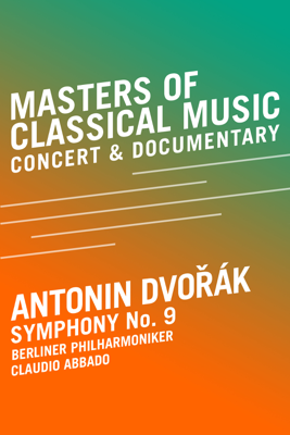 Berliner Philharmoniker, Claudio Abbado, Michael Beckerman, Antonín Dvořák, Paul Smaczny & Günter Atteln - Meister der Klassischen Musik – Antonin Dvorák – 9. Sinfonie Grafik