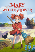 Mary and The Witch's Flower (A Studio Ponoc Film)
