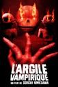 Affiche du film L'argile Vampirique