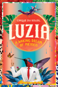 Cirque du Soleil: Luzia - A Waking Dream of Mexico