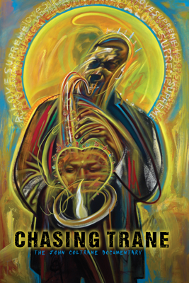 Chasing Trane: The John Coltrane Documentary - John Scheinfeld