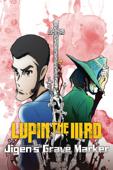 Lupin the IIIrd: Jigen's Grave Marker