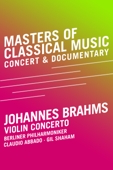 Masters of Classical Music: Johannes Brahms - Violin Concerto