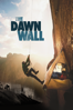 The Dawn Wall - Josh Lowell & Peter Mortimer