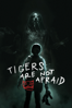 Issa Lopez - Tigers Are Not Afraid  artwork