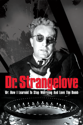 Dr. Strangelove or: How I Learned to Stop Worrying and Love the Bomb Watch, Download