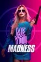 Affiche du film Me You Madness