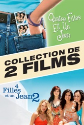 4 filles et un jean (The sisterhood of the traveling pants) – Collection de 2 films