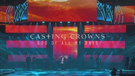 God of All My Days (Live Performance) Casting Crowns Christian Music Video 2018 New Songs Albums Artists Singles Videos Musicians Remixes Image