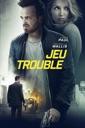 Affiche du film Jeu trouble