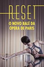 Capa do filme Reset: O Novo Balé da Ópera de Paris