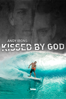 Andy Irons: Kissed by God - Todd Jones & Steve Jones