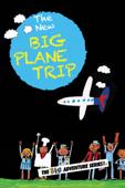 The BIG Adventure Series: The NEW BIG Plane Trip