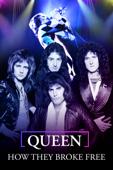 Queen: How They Broke Free