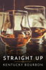 Eric Byford - Straight Up: Kentucky Bourbon  artwork