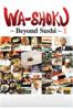 Wa-shoku: Beyond Sushi - Junichi Suzuki