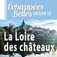 Télécharger La Loire des châteaux Episode 1