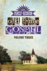 Country's Family Reunion Presents Old Time Gospel: Volume Three - James Burton Yockey