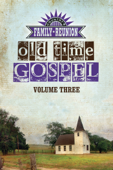 Country's Family Reunion Presents Old Time Gospel: Volume Three - James Burton Yockey