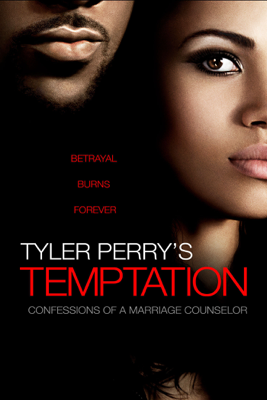 Tyler Perry's Temptation: Confessions of a Marriage Counselor - Tyler Perry