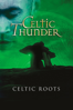 Celtic Thunder - Celtic Thunder: Celtic Roots  artwork