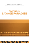 Playing In Savage Paradise