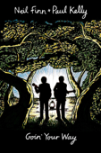Neil Finn, Paul Kelly: Goin' Your Way