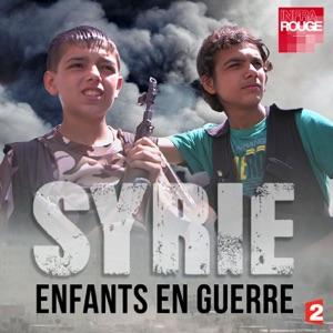 Infrarouge : Syrie, enfants en guerre - Episode 1