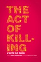 Affiche du film L\'acte de tuer (The Act of Killing)