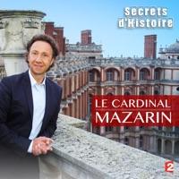Télécharger Secrets d'histoire : le Cardinal Mazarin Episode 1
