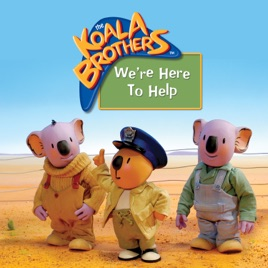 The Koala Brothers, We're Here to Help