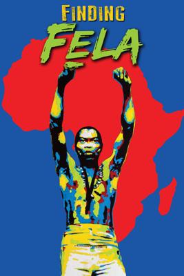 Finding Fela - Alex Gibney