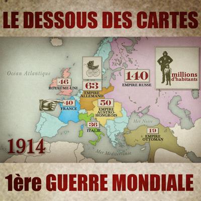 Le dessous des cartes - 1914 - Le dessous des cartes