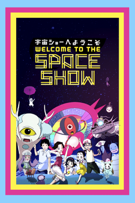 Welcome to the Space Show - Koji Masunari