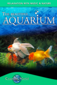 The Beautiful Aquarium: Tranquil World - Relaxation with Music & Nature