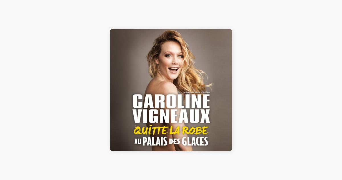 Caroline Vigneaux Quitte la Robe » sur iTunes