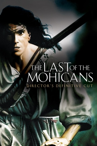 The Last of the Mohicans (Director's Definitive Cut) poster