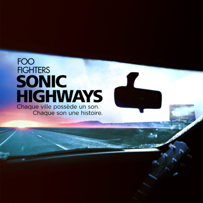 Foo Fighters: Sonic Highways (VOST) - Foo Fighters: Sonic Highways