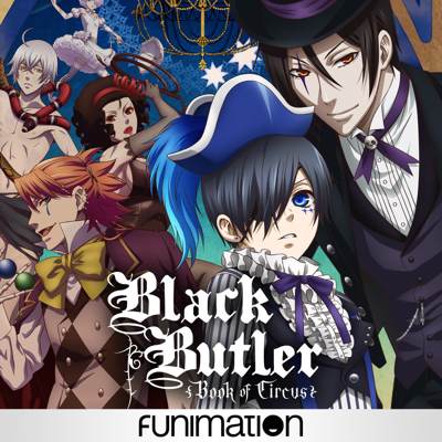 Black Butler: Book of Circus, Season 3 HD Download
