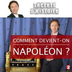 Comment devient-on Napoléon ? - Episode 1