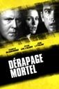 Affiche du film Dérapage Mortel