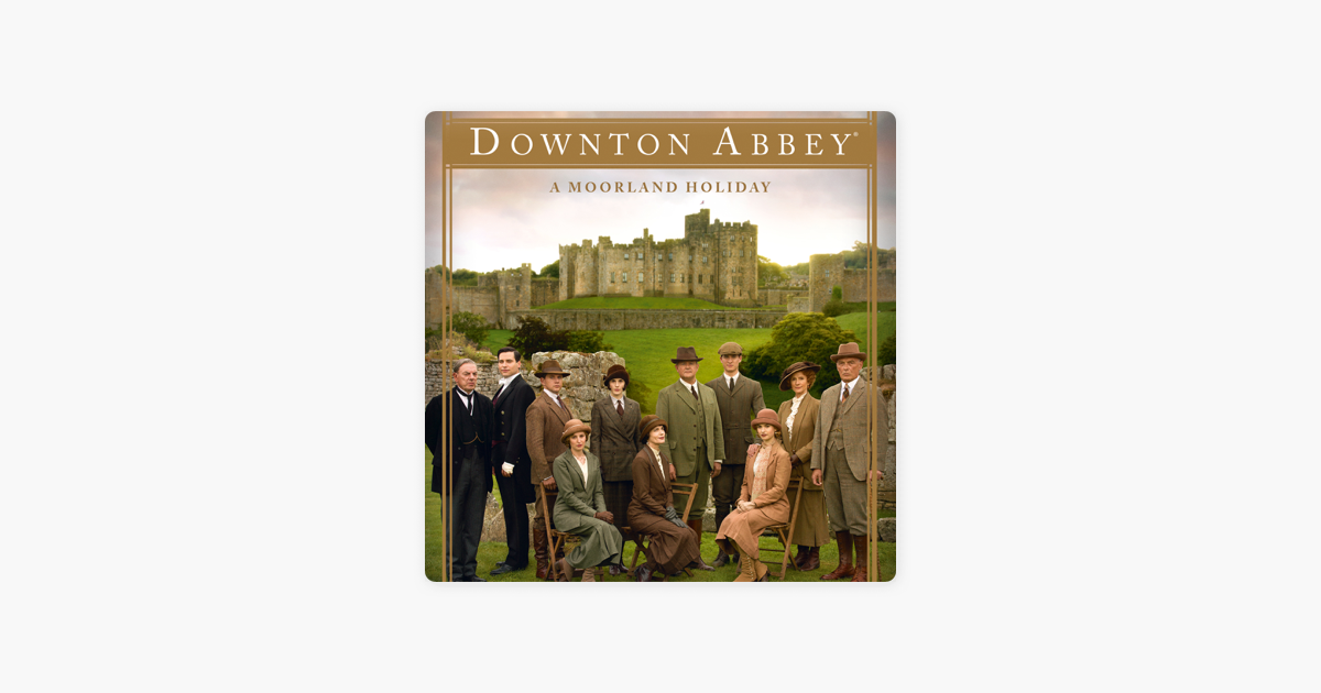 Downton Abbey SeasonSeries 5 A Moorland vacation and much more
