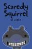Scaredy Squirrel at Night - Galen Fott