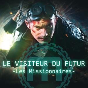 Le visiteur du futur, les missionnaires - Episode 3